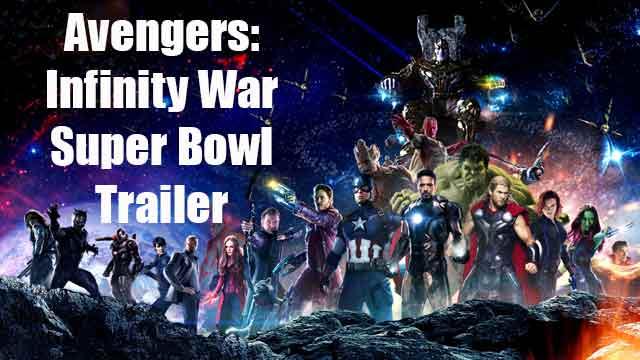 AVENGERS INFINITY WAR Super Bowl Trailer