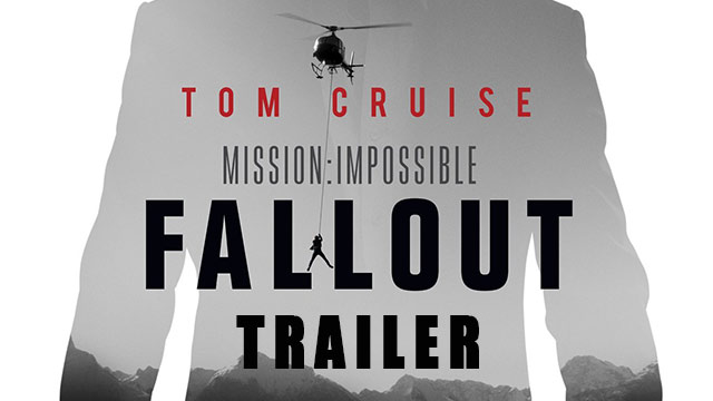 Mission Impossible - Fallout Trailer
