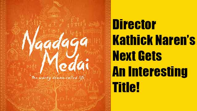 Director Kathick Naren's Next Gets An Interesting Title!