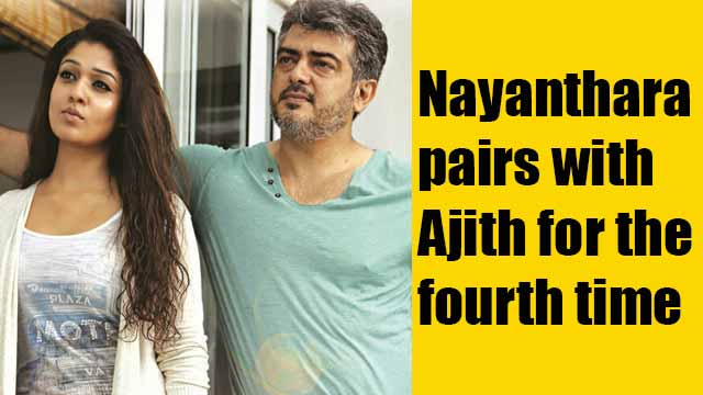 Nayanthara pairs with Ajith for the fourth time