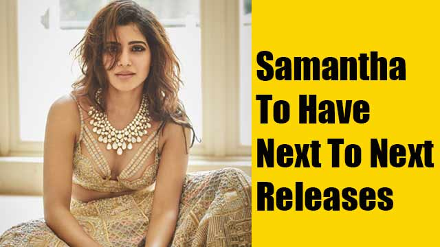 Samantha To Have Next To Next Releases