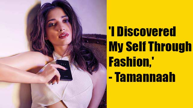 'My Self Discovery Happened Through Fashion,' Reveals Tamannaah