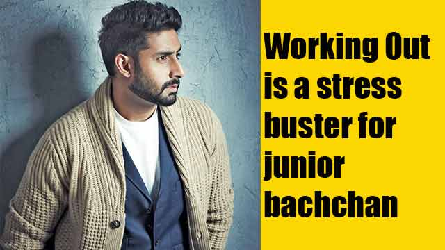 Working Out is a stress buster for junior bachchan