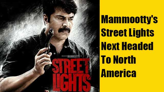 Mammootty's Street Lights Next Headed To North America