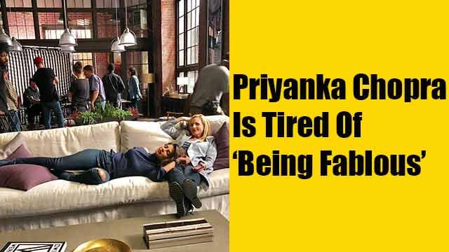 Priyanka Chopra Is Tired Of 'Being Fablous'