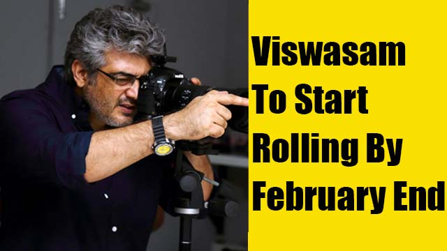 Viswasam to start rolling by February end