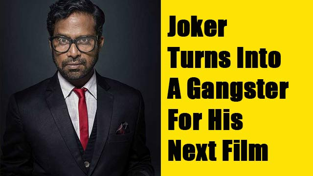 Joker Turns Into A Gangster For His Next Film