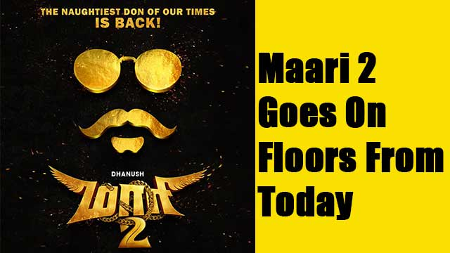Maari 2 Goes On Floors From Today