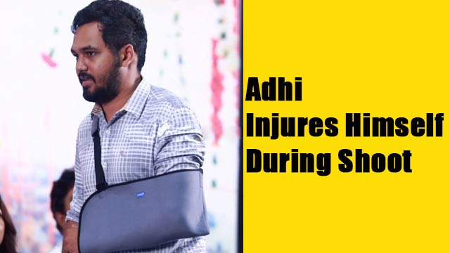 Adhi Injures Himself During Shoot