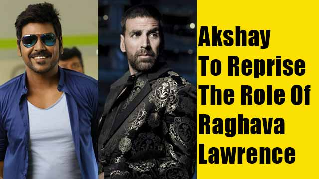 Akshay To Reprise The Role Of Raghava Lawrence