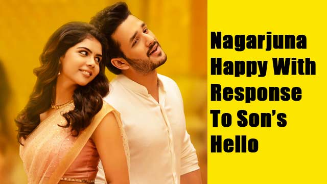Nagarjuna Happy With Response To Son's Hello