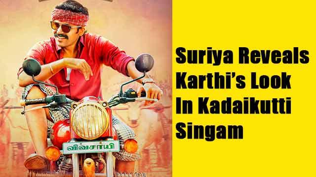 Suriya Reveals Karthi's Look In Kadaikutti Singam