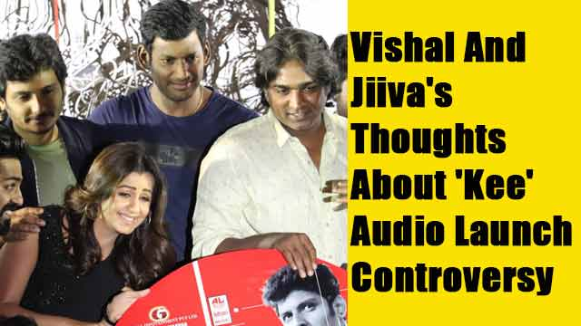 Vishal And Jiiva's Thoughts About 'Kee' Audio Launch Controversy