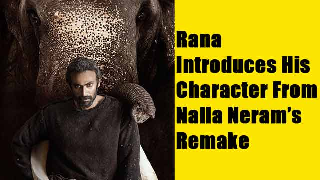 Rana Introduces His Character From Nalla Neram's Remake