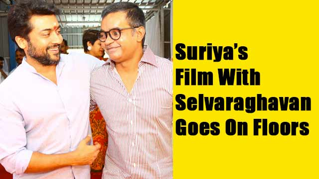 Suriya's Film With Selvaraghavan Goes On Floors