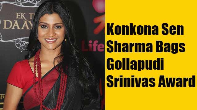 Konkona Sen Sharma Bags Gollapudi Srinivas Award
