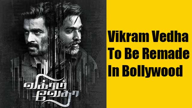 Vikram Vedha To Be Remade In Bollywood